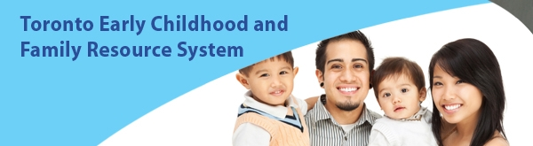 Toronto Early Childhood and Family Resource System