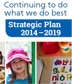Countinuing to do what we do best. Read our Strategic Plan, 2014-2019
